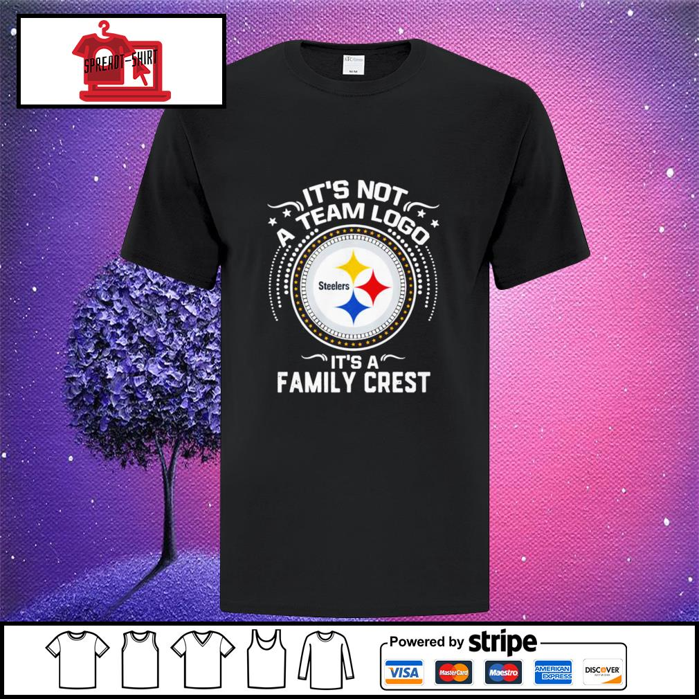 Steelers it's not a team logo it's a family carest shirt