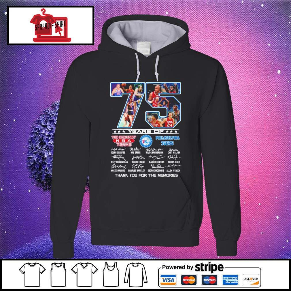 75 years of The greatest NBA teams Philadelphia 76Ers thank you for the memories signature hoodie