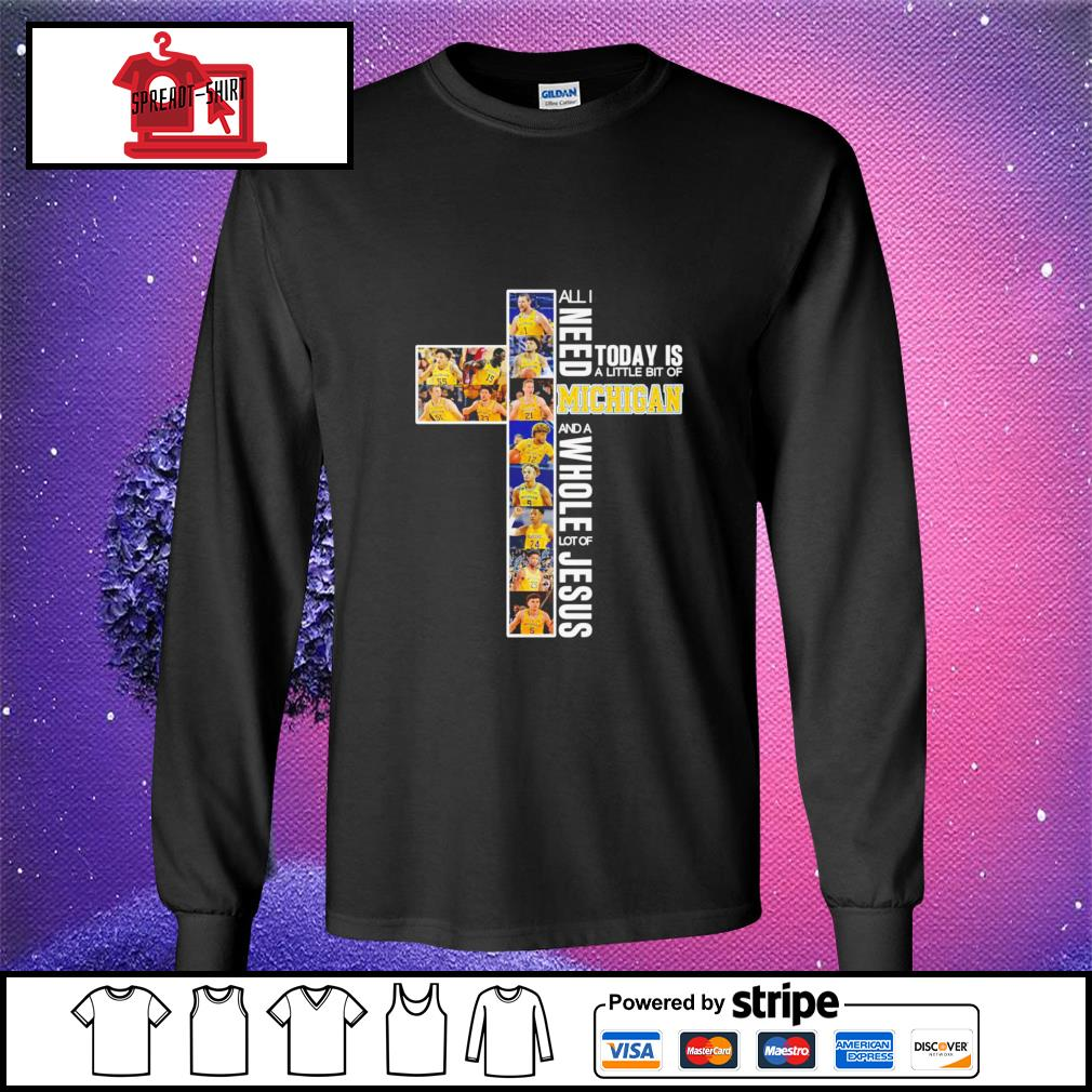 All I need today is a little bit of Michigan and a whole lot of jesus longsleeve-tee
