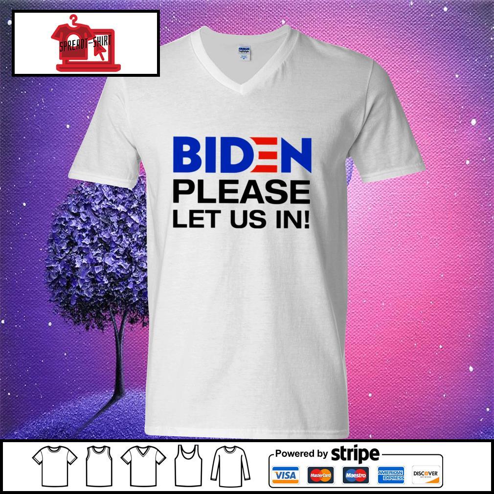 Biden Please let us in v-neck t-shirt