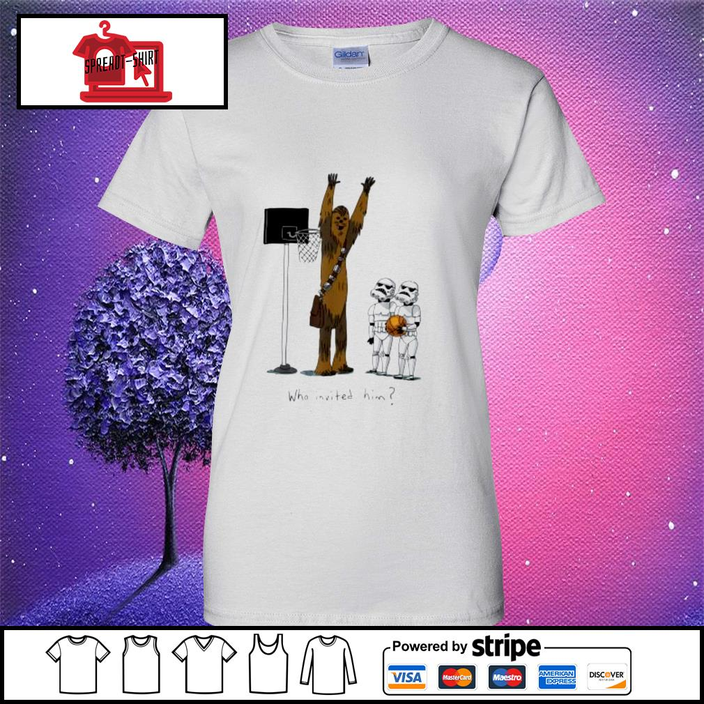 Star Wars chewbacca basketball who invited him ladies tee