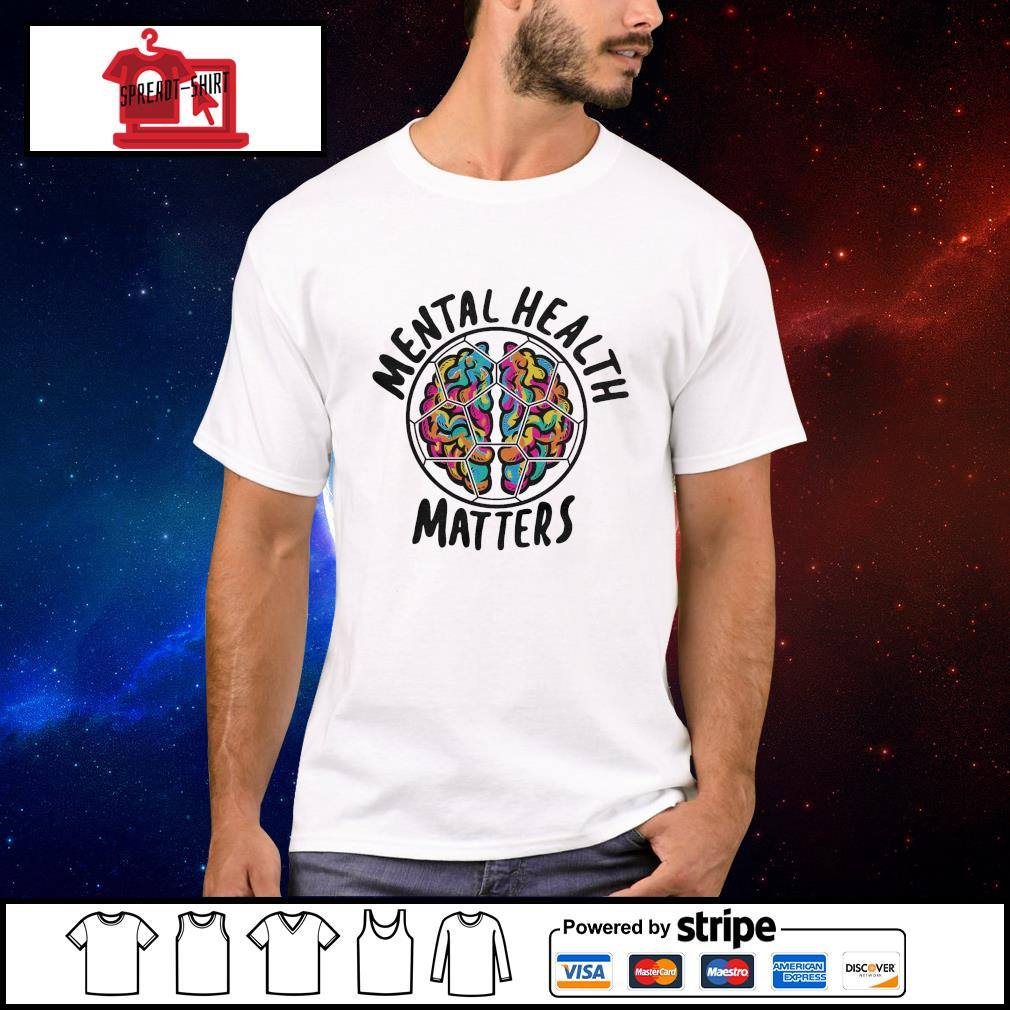 Mental Health Matters shirt, hoodie, sweater and tank top