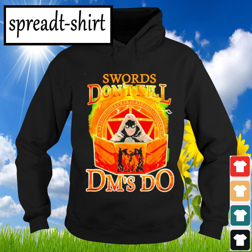 Swords Don't Kill Dm's Do s Hoodie