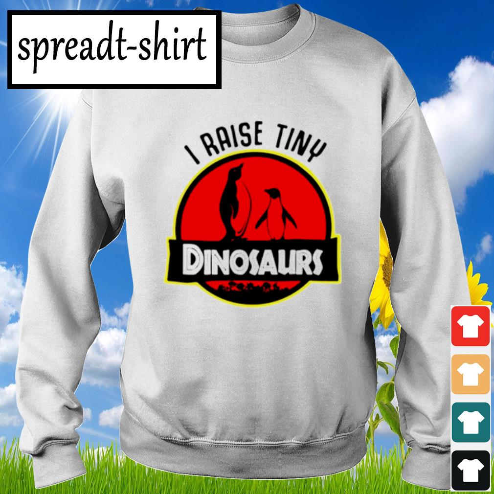 Penguin I raise tiny dinosaurs s Sweater
