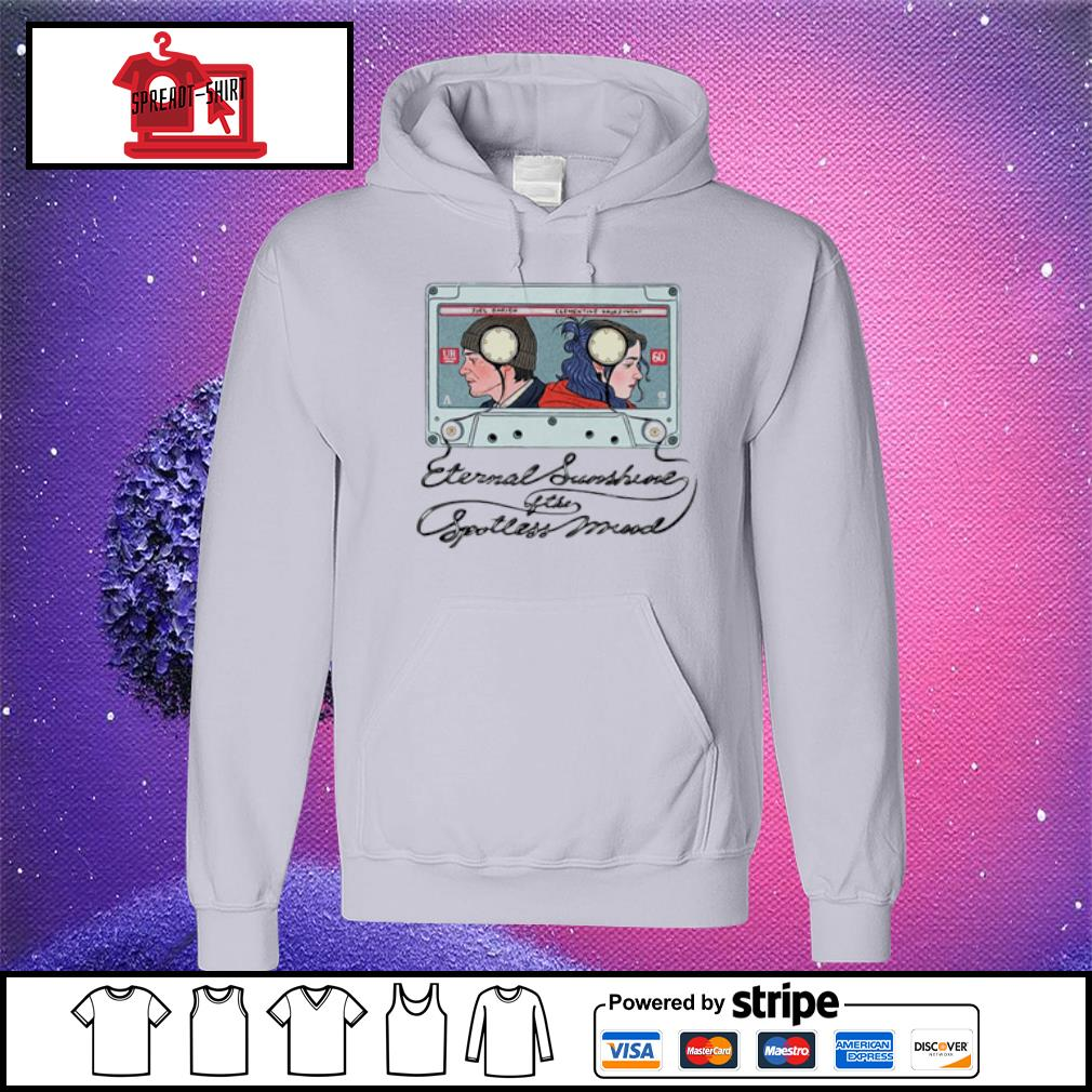 Eternal Sunshine Of The Spotless Mind Shirt hoodie
