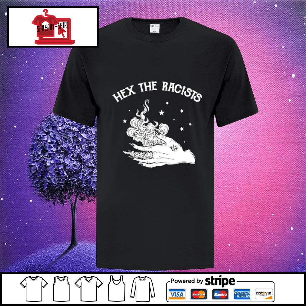 Hex the racists shirt