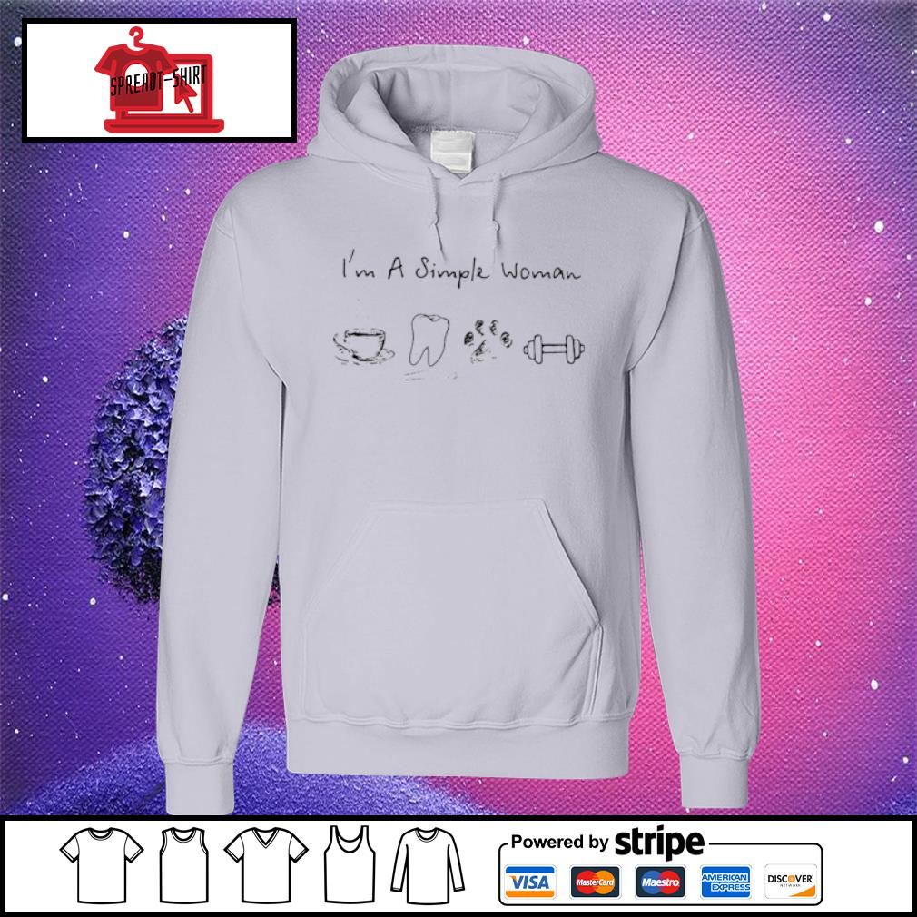 I'm A Simple Woman Coffee Dental Dog Paw And Dumbbell Shirt hoodie