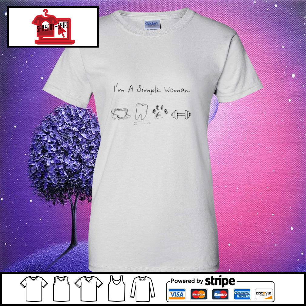 I'm A Simple Woman Coffee Dental Dog Paw And Dumbbell Shirt ladies tee
