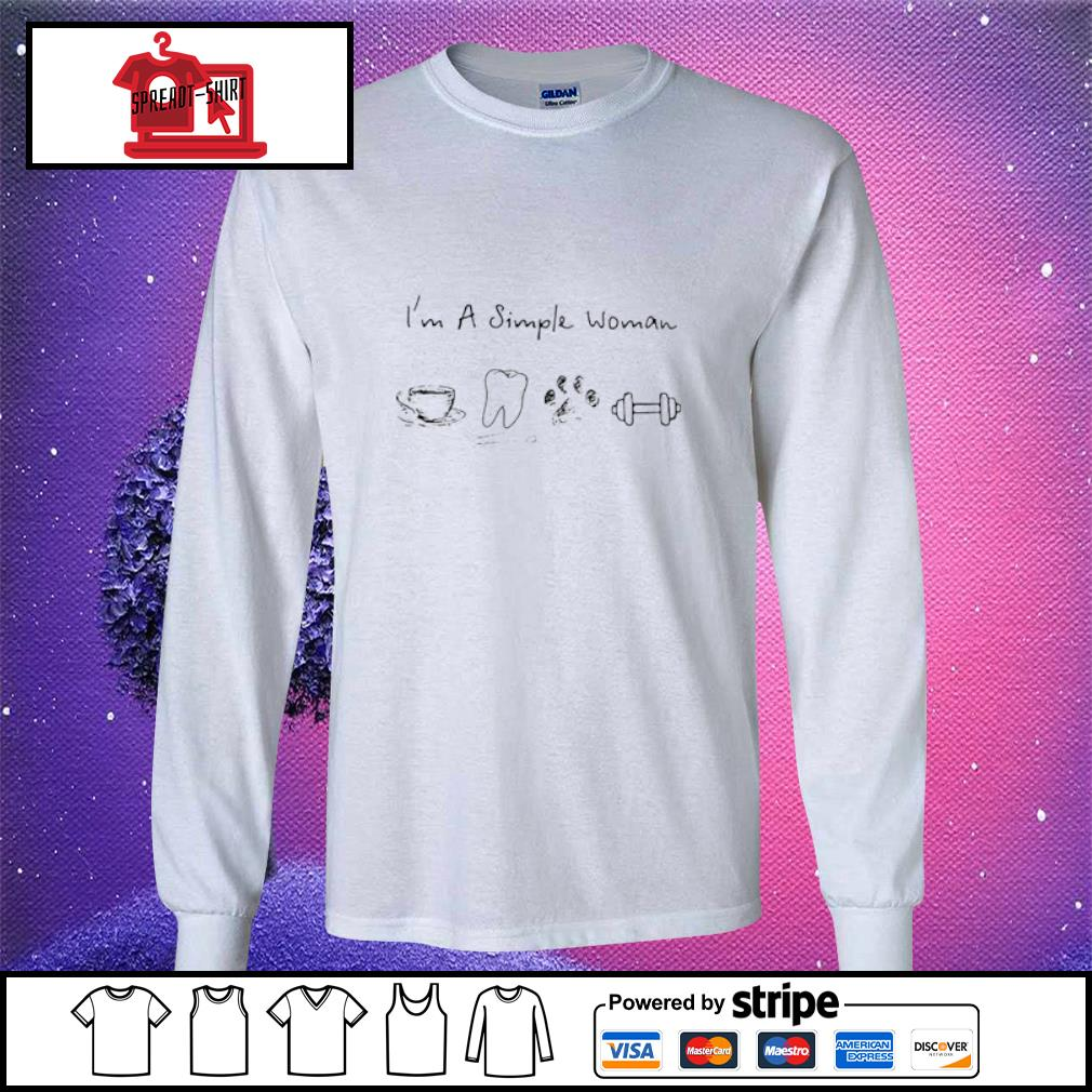 I'm A Simple Woman Coffee Dental Dog Paw And Dumbbell Shirt longsleeve-tee