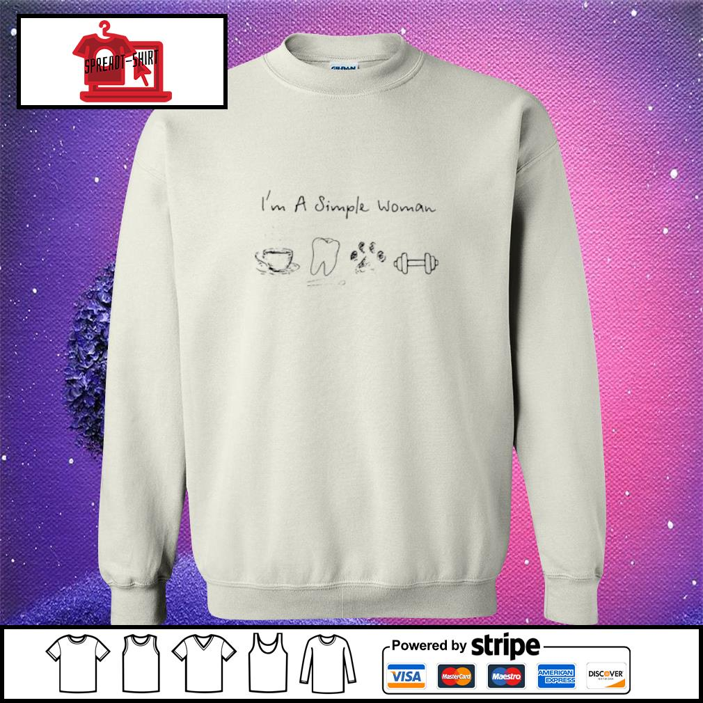 I'm A Simple Woman Coffee Dental Dog Paw And Dumbbell Shirt sweater