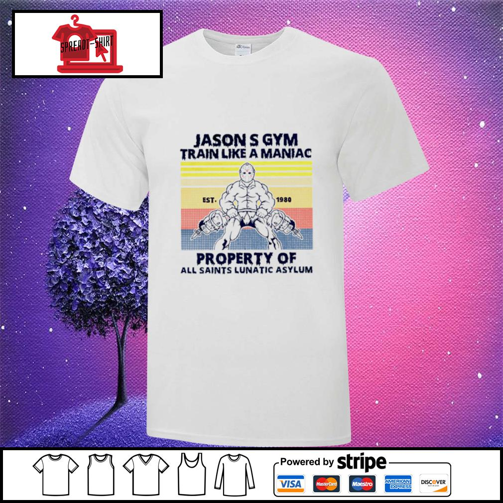 Jason S Gym Train Like A Maniac property of all saints lunatic asylum Vintage shirt