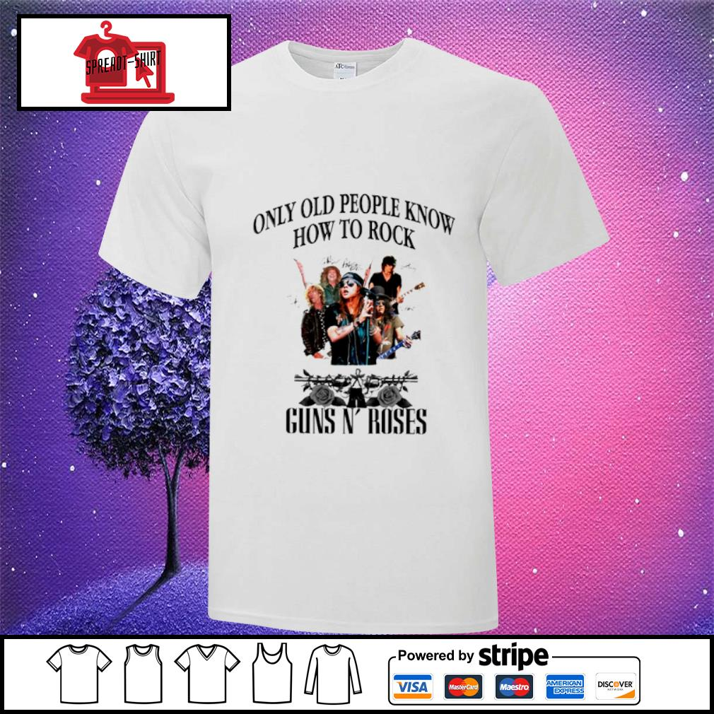 Only old people know how to rock Guns'n Roses shirt