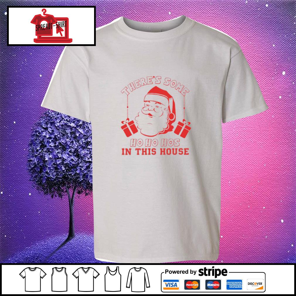 Santa There's Some Ho Ho Hos In This House Shirt youth-tee