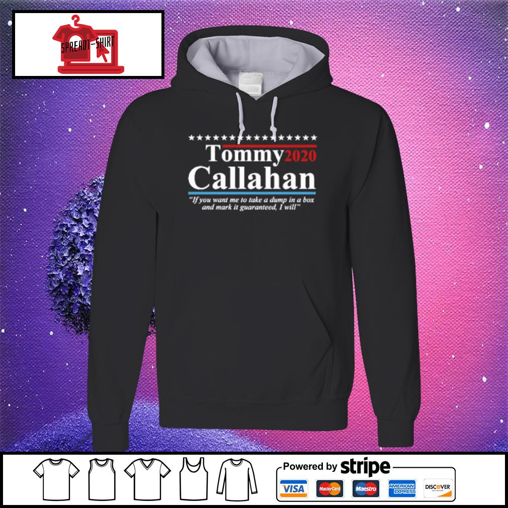 Tommy 2020 callahan if you me to take a dump in box s hoodie