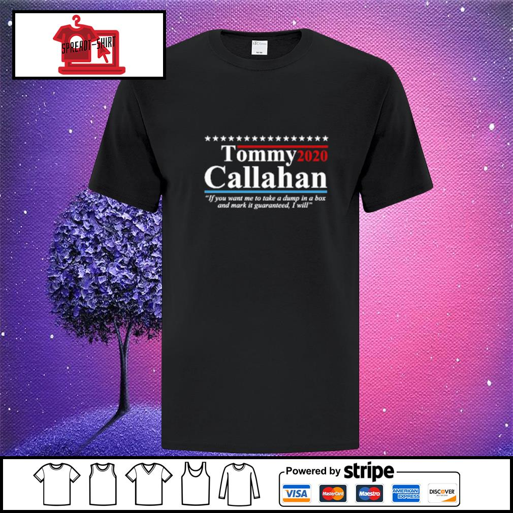 Tommy 2020 callahan if you me to take a dump in box shirt