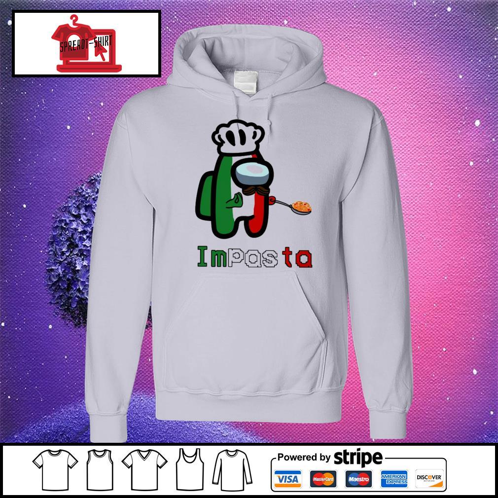Impasta Impostor Shirt hoodie