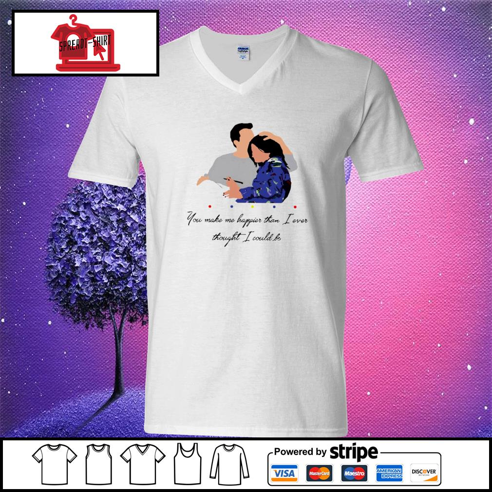 Official Chandler You Make Me Happier Than I Ever Thought I Could Be Shirt v-neck t-shirt