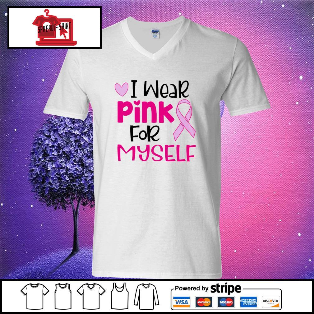 Official I wear pink for myself s v-neck t-shirt