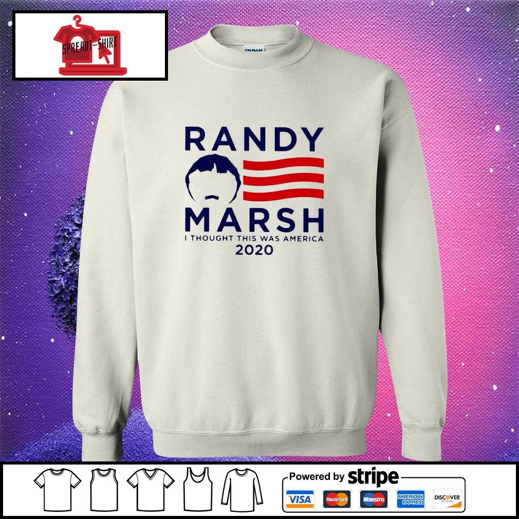Randy Marsh I Thought This Was America 2020 Shirt sweater