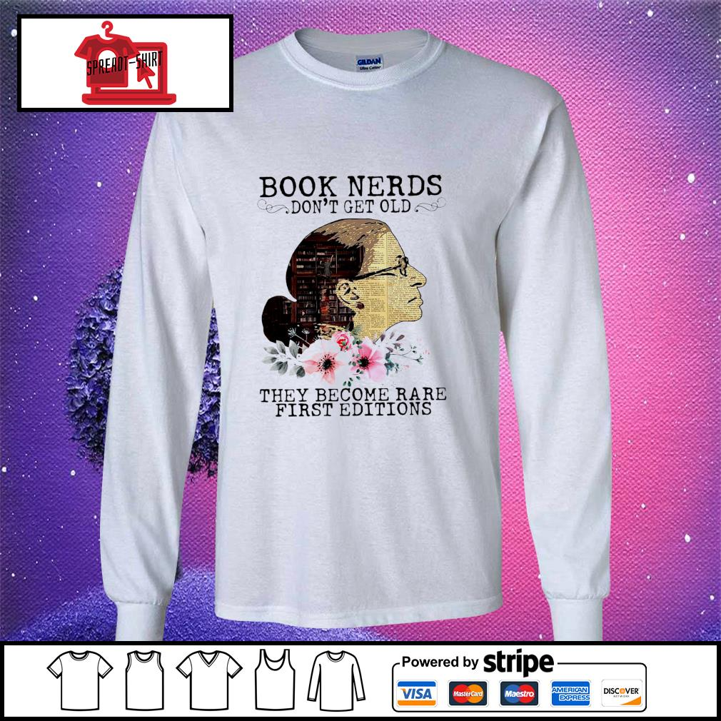 RBG Notorious Book Nerds Don't Get Old They Become Rare First Editions Shirt longsleeve-tee