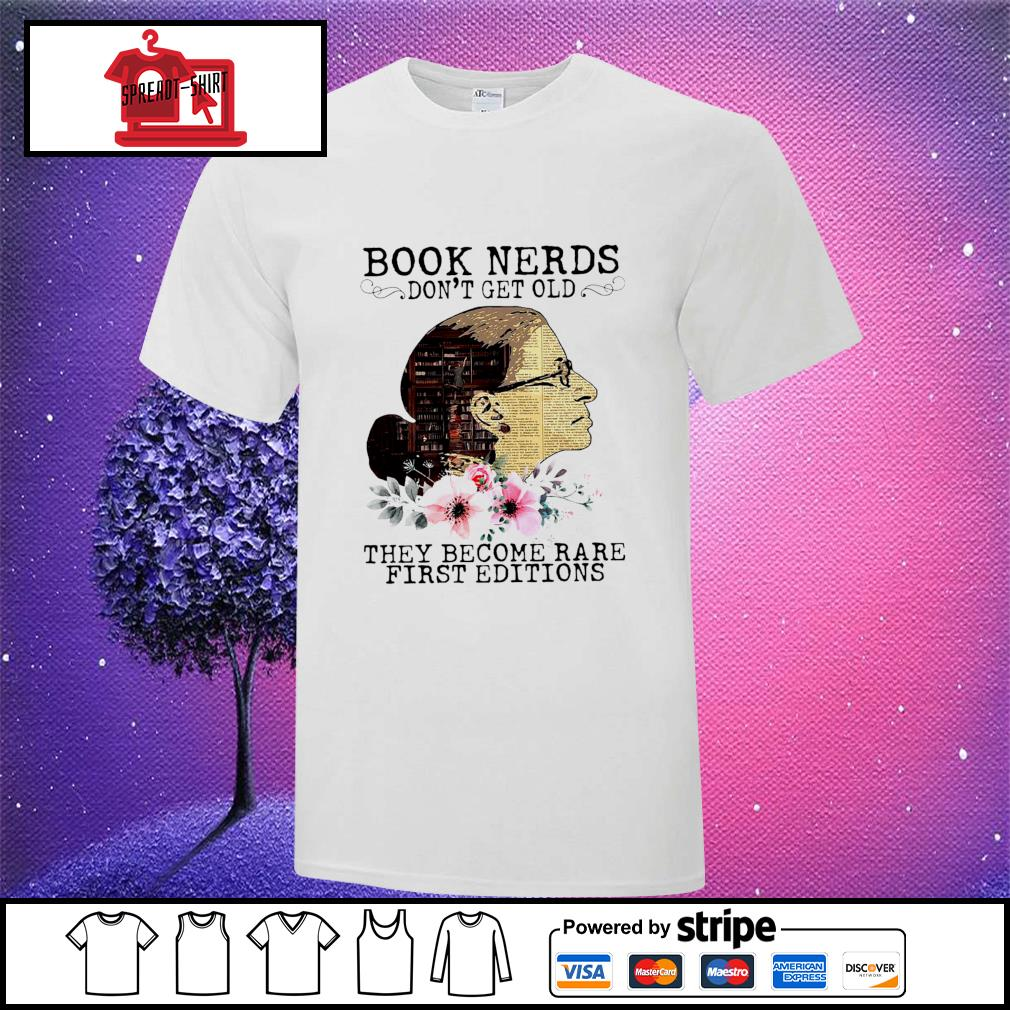 RBG Notorious Book Nerds Don't Get Old They Become Rare First Editions Shirt