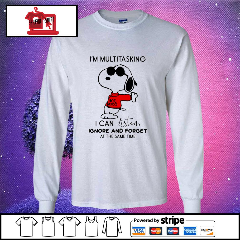 Snoopy I'm Multitasking I Can Listen Ignore And Forget At The Same Time Shirt longsleeve-tee
