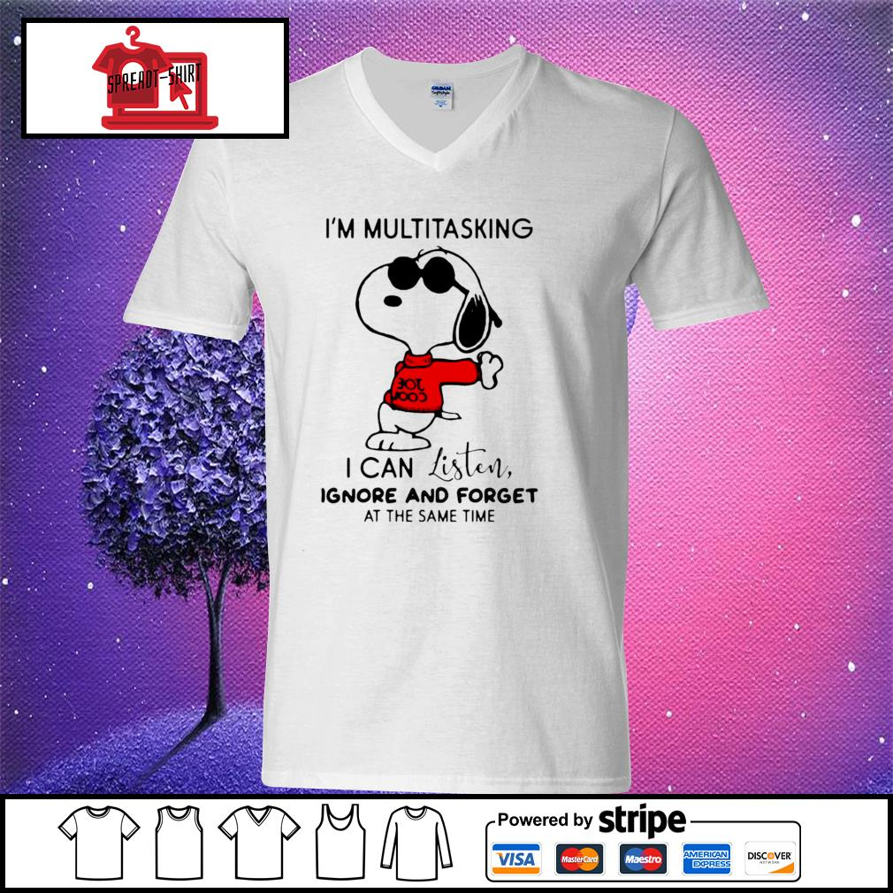 Snoopy I'm Multitasking I Can Listen Ignore And Forget At The Same Time Shirt v-neck t-shirt