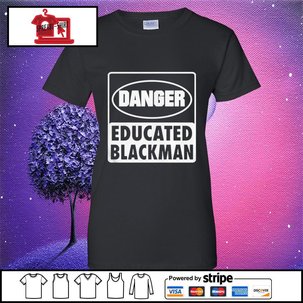 Danger educated black man s ladies-tee