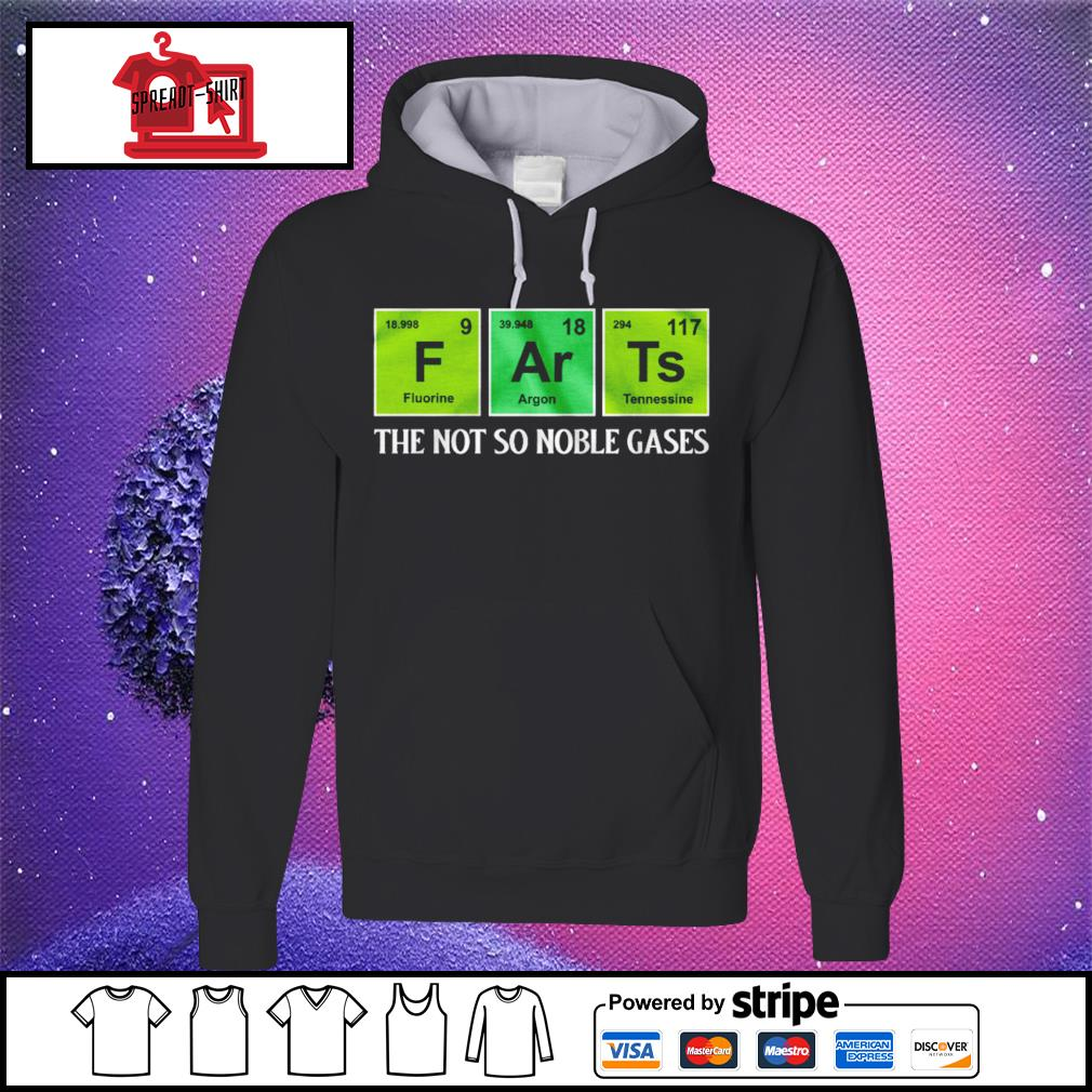 F Ar Ts the not so noble gases s hoodie