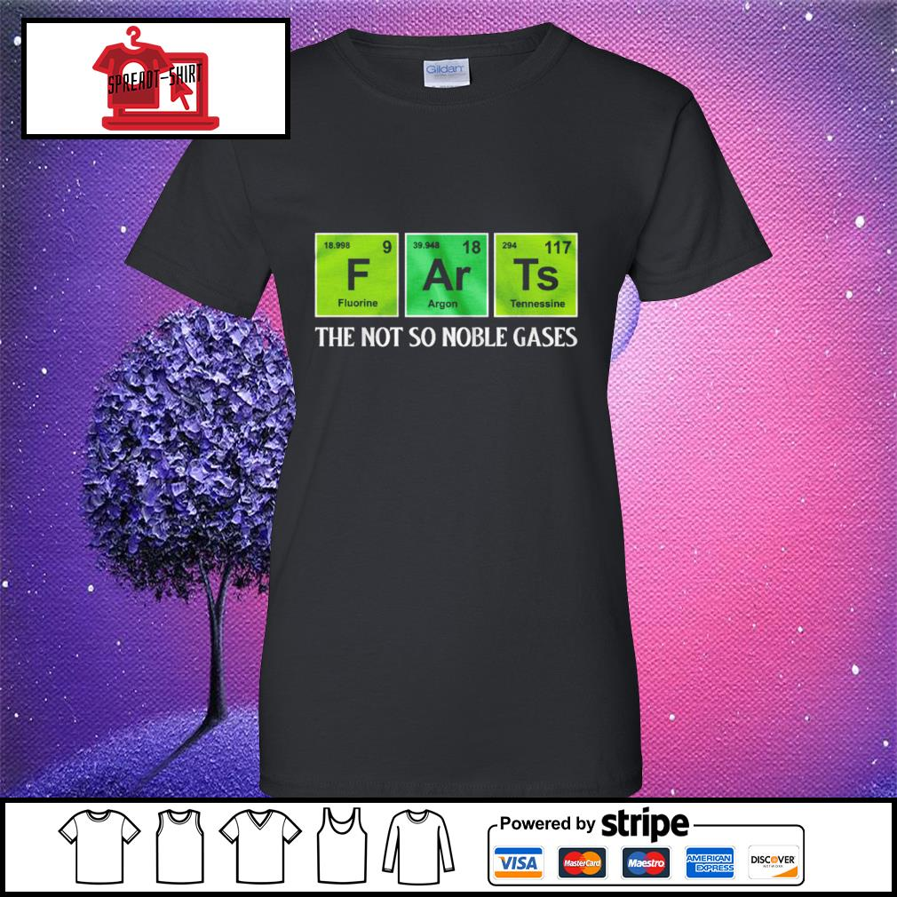 F Ar Ts the not so noble gases s ladies-tee