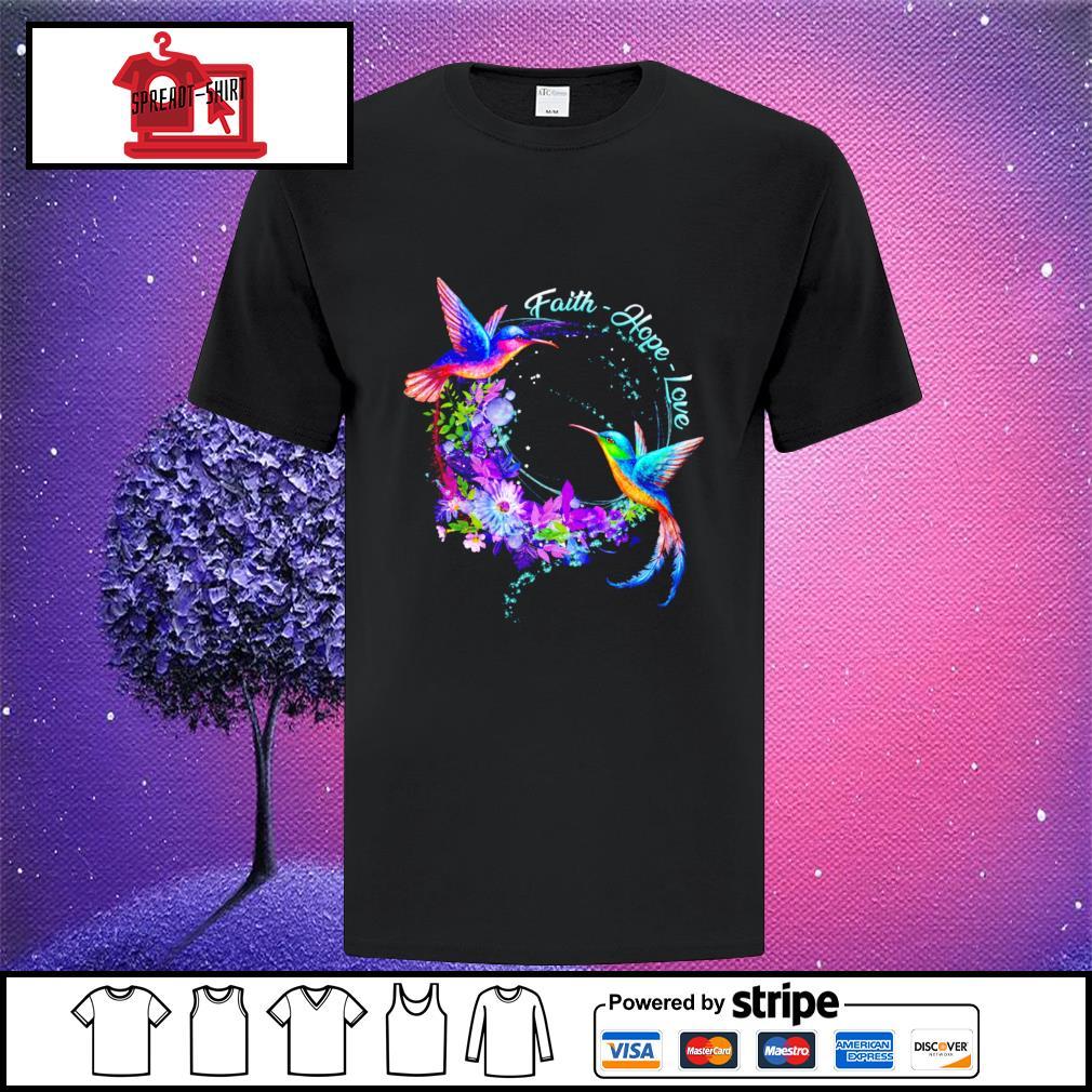 Hummingbirds Faith Hope Love shirt