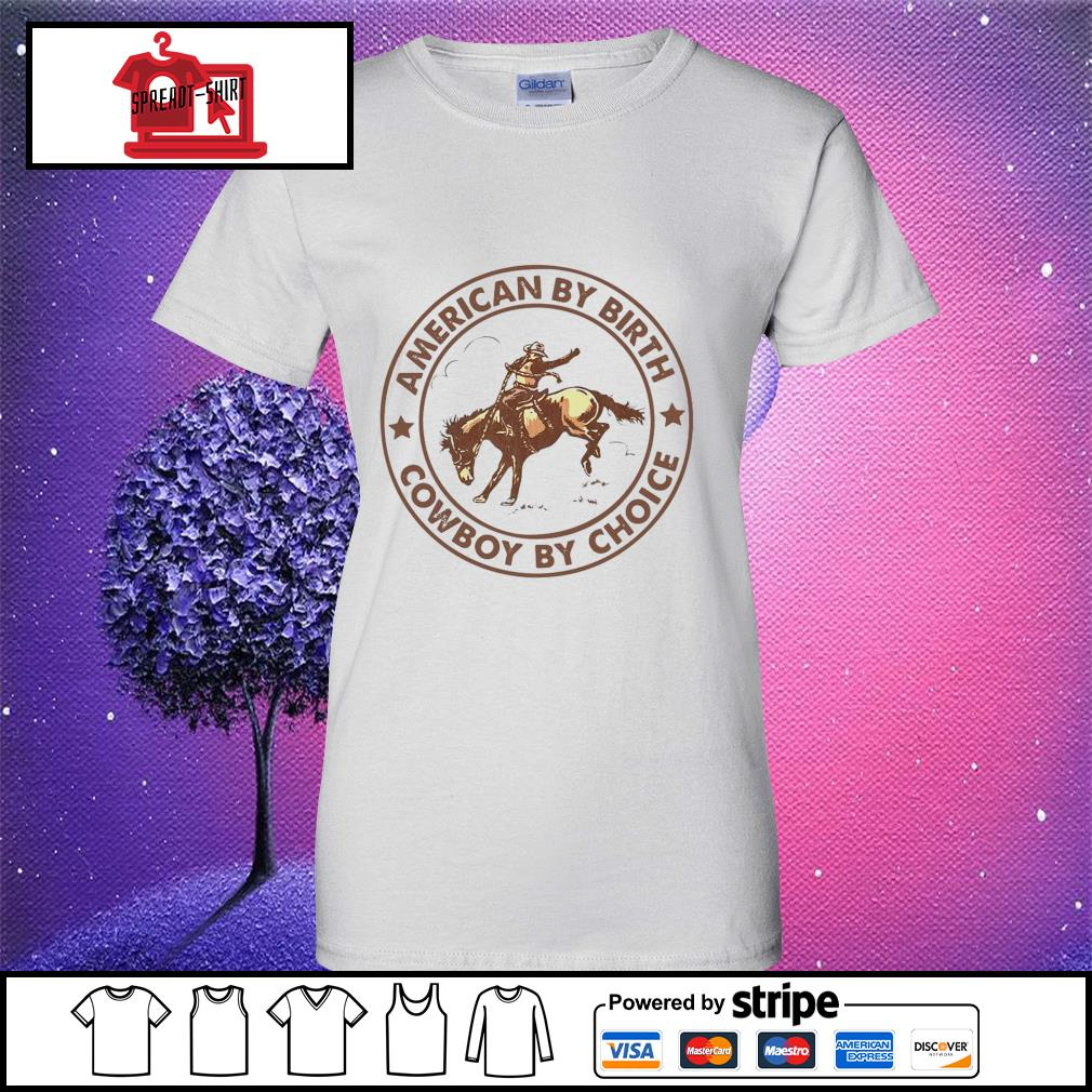 Horse american by birth cowboy by choice s ladies tee