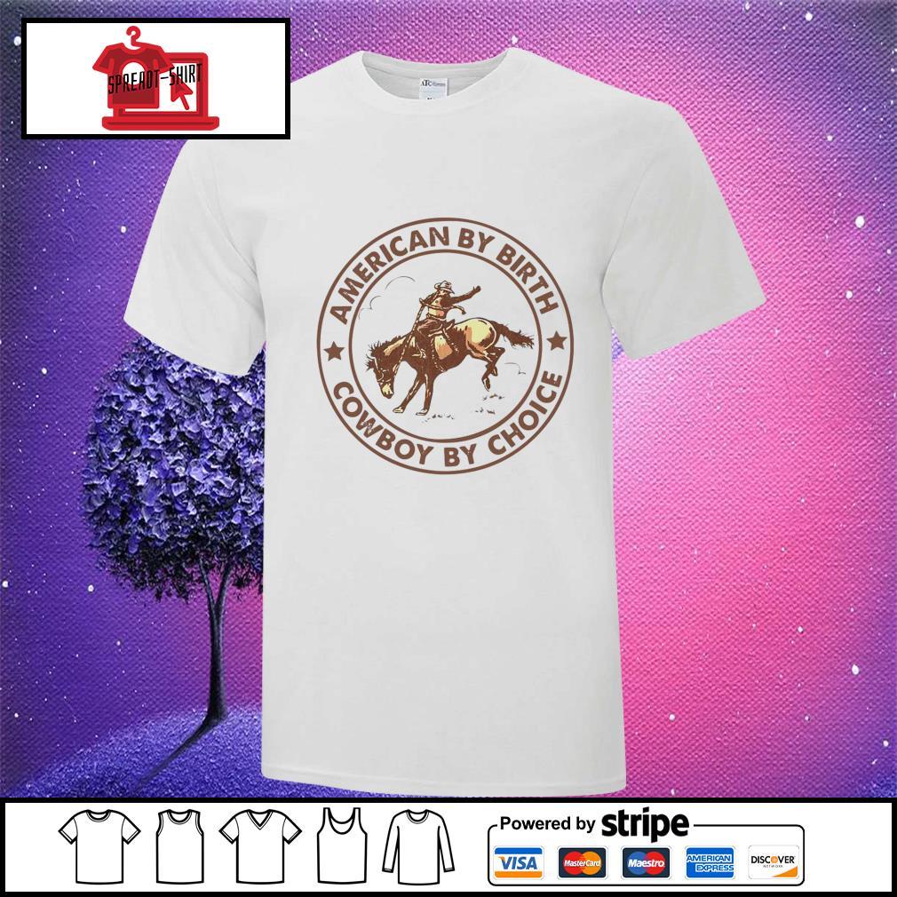 Horse american by birth cowboy by choice shirt