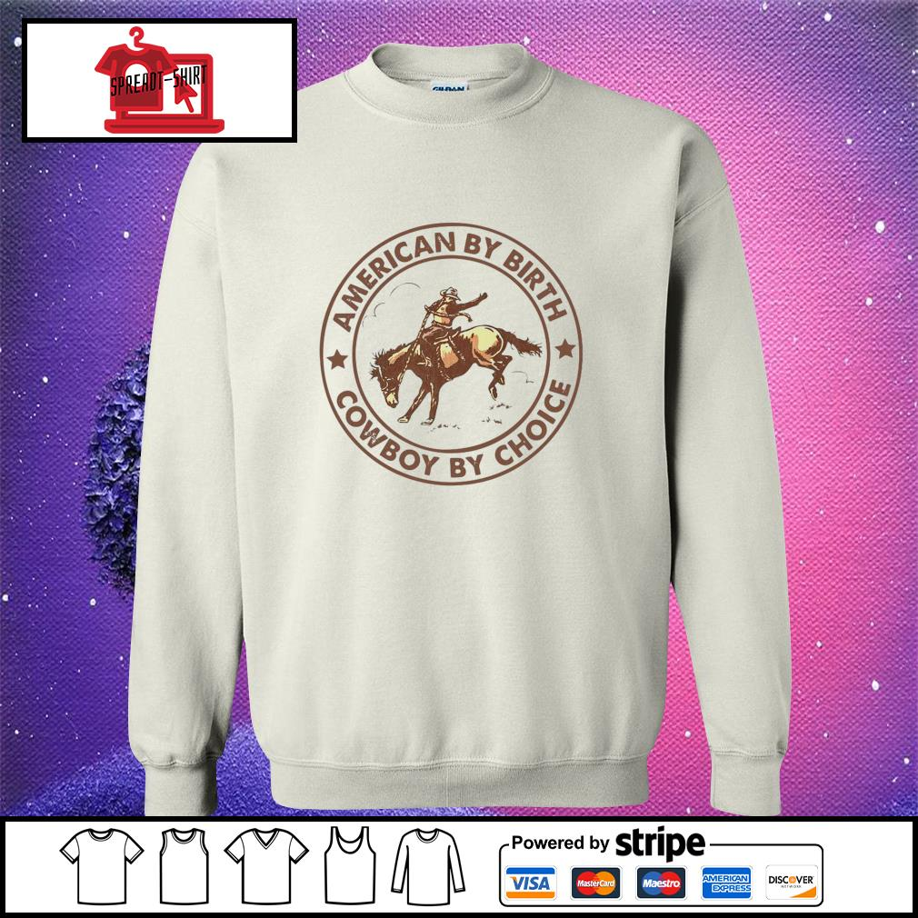 Horse american by birth cowboy by choice s sweater