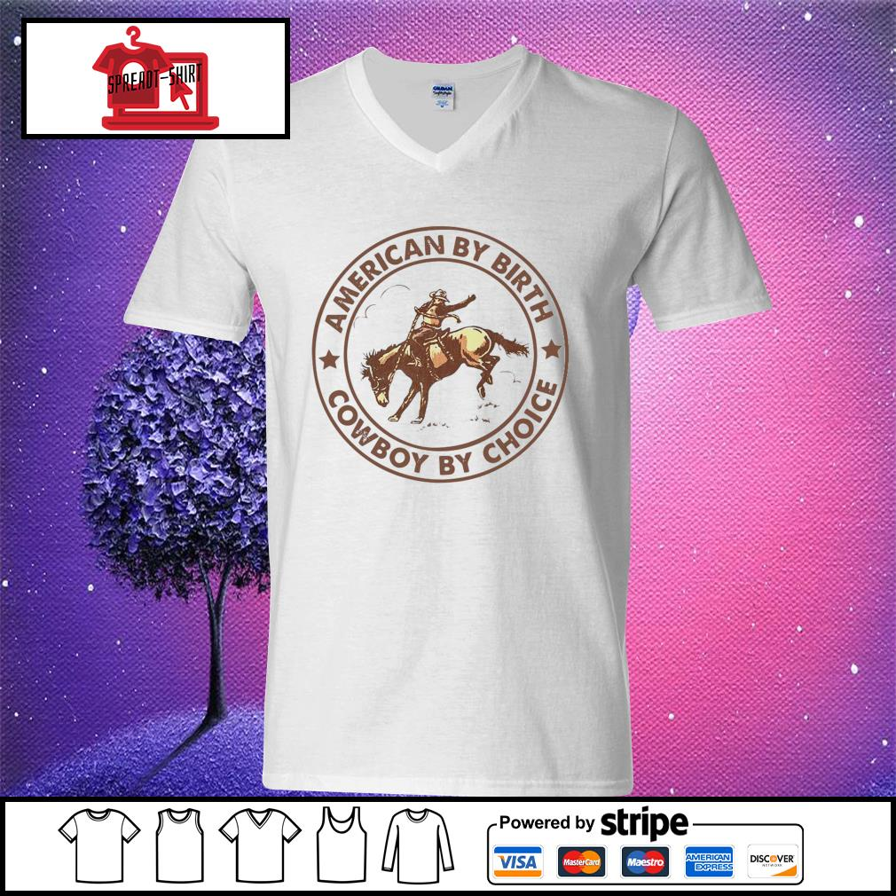 Horse american by birth cowboy by choice s v-neck t-shirt