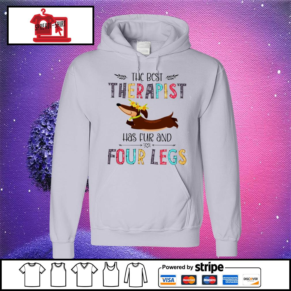 The best therapist has fur and four legs s hoodie