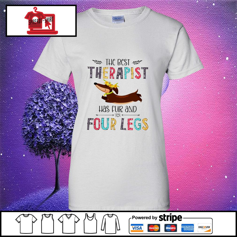 The best therapist has fur and four legs s ladies tee