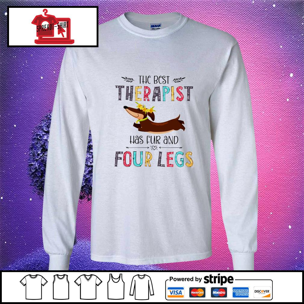 The best therapist has fur and four legs s longsleeve-tee