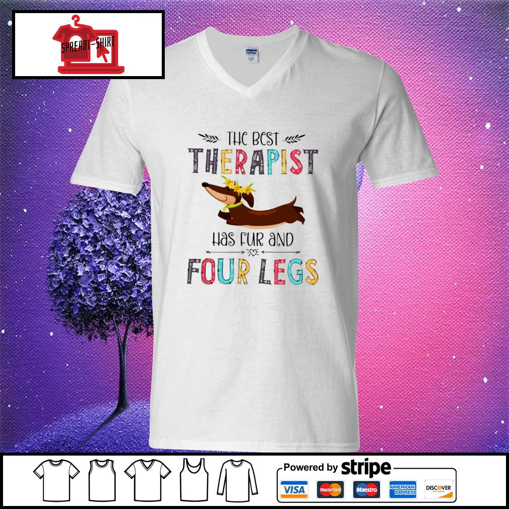 The best therapist has fur and four legs s v-neck t-shirt